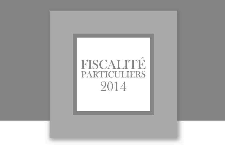 Fiscalité 2014 : le guide complet